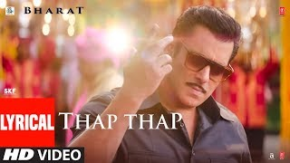 Lyrical THAP THAP  BHARAT  Salman Khan, Katrina Kaif  Vishal, Shekhar Feat. Sukhwinder Singh uploaded on 27-05-2019 295834 views