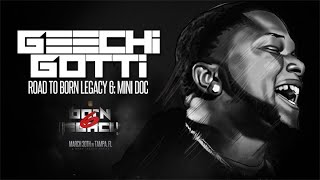 GEECHI GOTTI: ROAD TO BORN LEGACY 6 (MINI DOC)  | URLTV