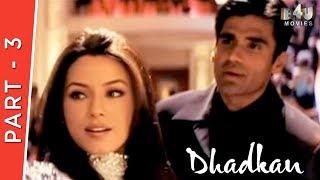Dhadkan | Part 3 Of 4 | Akshay Kumar, Shilpa Shetty, Suniel Shetty