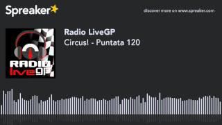Circus! - Puntata 120