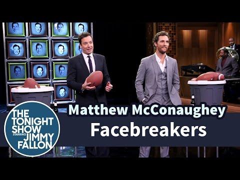 FacebreakerswithMatthew McConaughey