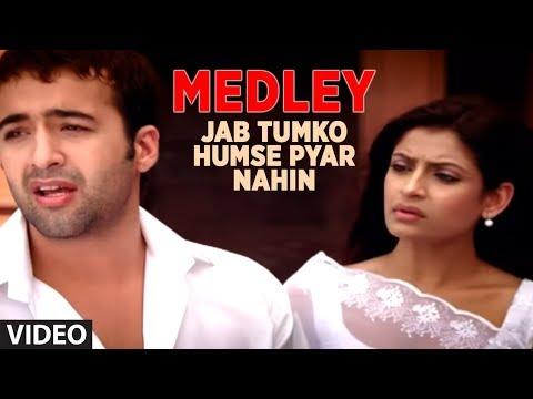 Medley Jab Tumko Humse Pyar Nahin Jisko Hamne Apna Samjha Hum Bewafa Hargiz Na The