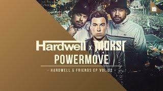 Hardwell x MOKSI - Powermove