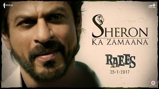 Sheron Ka Zamaana | Shah Rukh Khan, Nawazuddin Siddiqui | Raees | Releasing 25 January