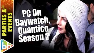 Priyanka Chopra Spotted At Mumbai international Airport | Talks About Baywatch | Quantico Season 2