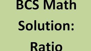 BCS Shortcut Math Solution | Preparation | Ratio |  বিসিএস অনুপাতের অংক করার সহজ পদ্ধতি