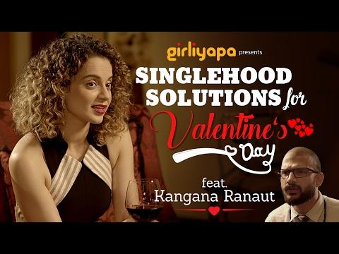 Xxx Mp4 Girliyapa Singlehood Solutions For Valentine S Day Ft Kangana Ranaut 3gp Sex