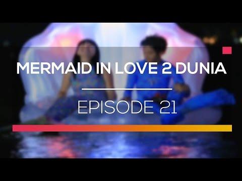 Mermaid In Love 2 Dunia - Episode 21