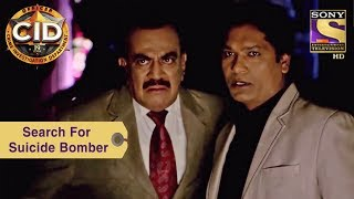Your Favorite Character | CID Team Looks For The Suicide Bomber | CID