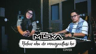 THE MISKA - HOLAN AHU DO MANGANTUSI HO