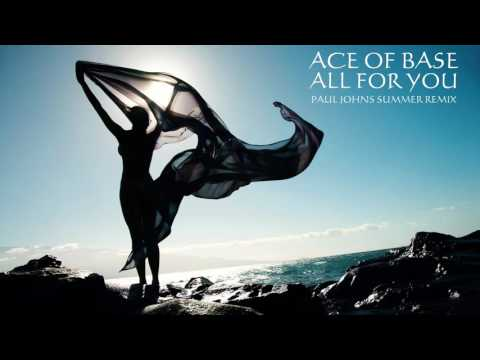ACE OF BASE - ALL FOR YOU ( PAUL JOHNS SUMMER REMIX ) ☛ FULL [HD]