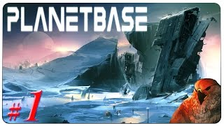 Planetbase Gameplay - EP 1 | Ice Planet - Ice Ice Planetbase! [Let's Play]