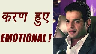 Yeh Hai Mohabbatein actor Karan Patel gets EMOTIONAL ; Here's Why | FilmiBeat