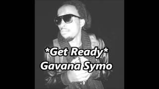 Get Ready  Gavana Symo [Sandrigo.Promotar] New Music 2016