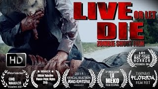 LIVE OR LET DIE 1 ― Award winning Zombie Short Film  [HD]