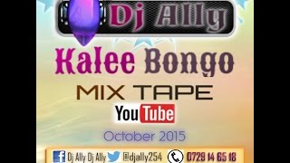 Dj Ally Kalenjin Mix Kale Bongo Mixtape October 2015