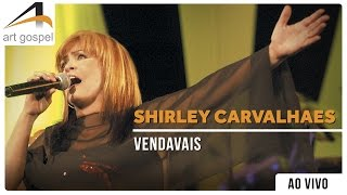 Shirley Carvalhaes - Vendavais (Ao Vivo)