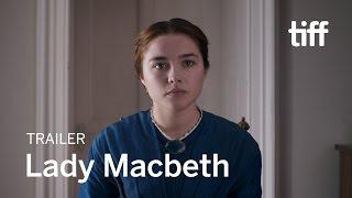 LADY MACBETH Trailer | New Release 2017