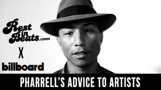 Pharrell's advice for today's artist...beware