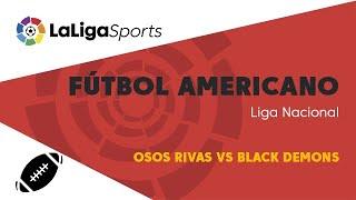 📺 Liga Nacional de Fútbol Americano | Osos Rivas vs Black Demons