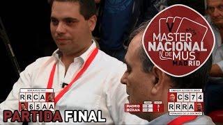 Master nacional de mus Madrid 2014 - FINAL - Partida Completa