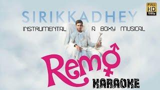 Remo - Sirikkadhey Instrumental Video   Andre nel boxy   Sivakarthikeyan, Keerthi Suresh   Karaoke