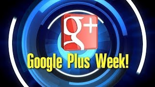 HD VIDEO/AUDIO: Google Plus Week  12/20/2013 w/ Clickable Topic Timecodes