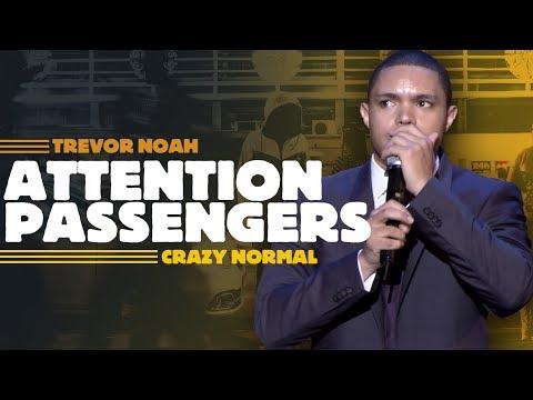 Attention All Passengers Trevor Noah Crazy Normal LONGER RE RELEASE