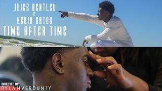 Juice Bentley X Kevin Gates - Time After Time (Official Music Video) @dylanverduntv