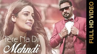 New Punjabi Songs 2016 || TERE NA DI MEHNDI || NACHHATAR GILL || Punjabi Romantic Songs 2016