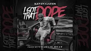 Kevin Gates - I Got That Dope