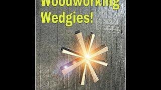 Simple! Homemade Clamping! Wonderful Wedgies!