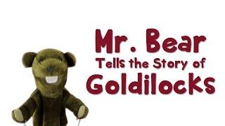 Mr Bear tells the story of Goldilocks and the Three Bears - Fairy Tales