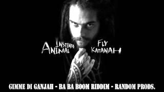 10.Fly Katanah - Gimme Di Ganjah - Ba Ba Boom Riddim - Random Prods. - Instinto Animal