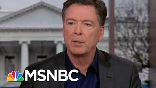 Comey: Two Years Of Silence 'While You're Lied About... Now The Truth Is Out' | Deadline | MSNBC