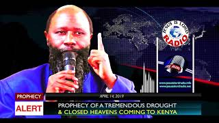Prophecy Of A Tremendous Drought & Closed Heavens Coming To Kenya - April 14, 2019