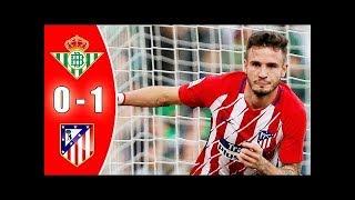 REAL BETIS vs ATLETICO MADRID :Liga Santander 2017 Buts et Résumé du match