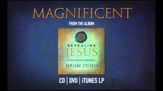 Magnificent by Darlene Zschech from REVEALING JESUS (OFFICIAL)