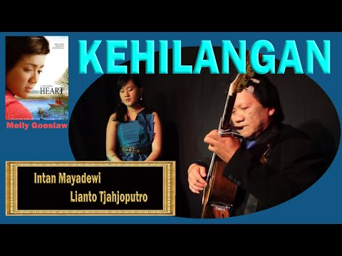 Kehilangan OST Heart Melly Goeslaw Intan Mayadewi Tjahjaputra & Lianto Tjahjoputro