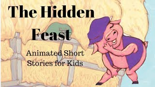 The Hidden Feast: A Folktale from the American South (Animated Stories for Kids)