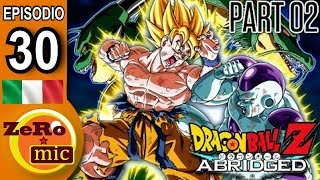 ZeroMic - Dragon Ball Z Abridged: Episodio 30 (seconda parte) [ITA]
