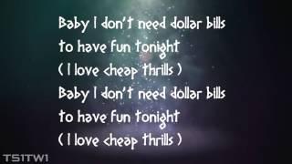 Sia   Cheap Thrills  Lyrics Come on, come on, turn the radio on