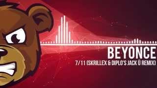 Beyonce - 7/11 (Skrillex & Diplo's Jack Ü Remix)