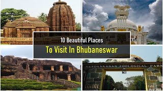 10 Beautiful Places to Visit In Bhubaneswar