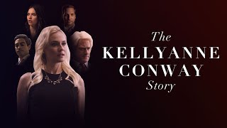 The Kellyanne Conway Story: Official Trailer #1