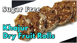 Khajur Dry Fruit Roll / Sugar Free Healthy Sweets - Khajur Dry Fruit Burfi -monikazz kitchen