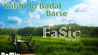 ReMix Kabhi Jo Badal Barse English Version by FaSic beats.