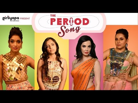 Girliyapa's The Period Song