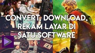 Convert Video, Download Video Dan Rekam Layar Hanya Dengan Satu Software