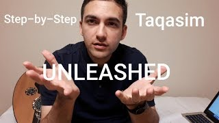 Step-by-Step Taqasim UNLEASHED